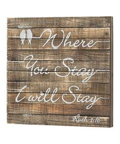 Look at this #zulilyfind! 'Where You Stay, I Will Stay' Ruth 1:16 Wall Sign by Dicksons #zulilyfinds
