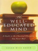 The Well-educated Mind: A Guide to the Classical Education You Never Had.(Brief Article)(Book Review)