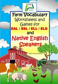 Are you doing a class topic on farms or just wanting to increase English vocabulary?  The worksheets, activities and games in this resource provide fun ways of introducing and reinforcing vocabulary in a variety of ways.After students have learned to identify and name the targeted vocabulary, the look and say reference pages enable students to work independently when completing worksheets and activities and while participating in the games.Opportunities for improving the four skills of…
