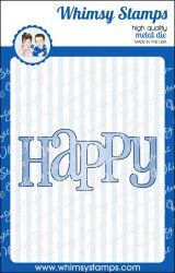 *NEW Happy Large Word Die...whimsy stamps