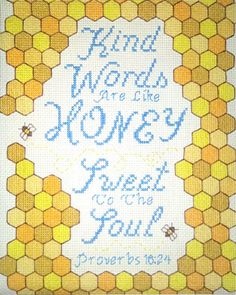 Sweet to the Soul stitched by Trish Estes Girls Night Crafts, Craft Night, Cross Stitch Designs, Cross Stitch Patterns, Proverbs 16 24, Christian Crafts, Pinterest Crafts, Favorite Bible Verses, Friendship Gifts