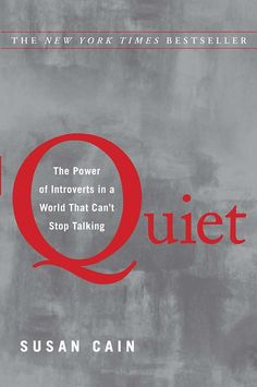 ✔️Quiet: The Power of Introverts in a World That Can't Stop Talking by Susan Cain