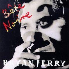 Bryan Ferry - Bête Noire (1988)