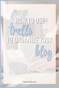 Trello is a great tool for new bloggers - learn how to organize your blog for success! (And your sanity!) Business Process Mapping, Trello Templates, Time Management Tips, Project Management, Focus At Work, Blog Planner, Blogging For Beginners, Being Used, Organize
