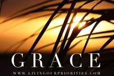 How Quick Are You To Extend Grace? - Living Our Priorities | Living Our Priorities