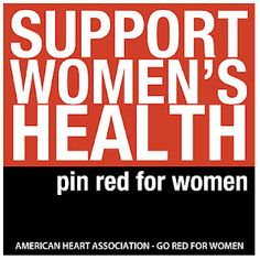 Help support awareness and research for women's heart health.  Show your support for Go Red For Women by pinning this picture.