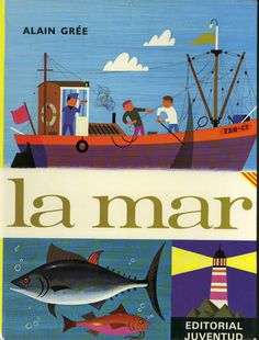 La mar- alain gree. Mid-century illustrated book cover of fishing boat, tuna fish and lighthouse
