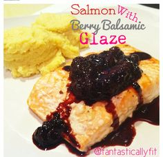Berry-Balsamic Glazed Salmon Recipe