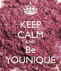 KEEP CALM AND Be YOUNIQUE #beauty #makeup #keepcalm www.youniqueproducts.com/ChristinaLynnKelly