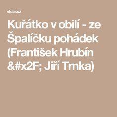 Kuřátko v obilí - ze Špalíčku pohádek (František Hrubín / Jiří Trnka) Ms, Pulley