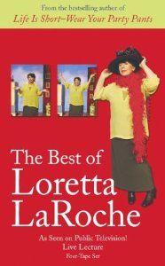 The Best of Loretta LaRoche by Loretta LaRoche. $23.95. Publication: February 1, 2004. Publisher: Hay House; Abridged edition (February 1, 2004)