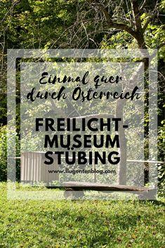 Von #Burgenland bis #Vorarlberg - einmal quer durch #Österreich und das an einem Tag? Das geht im #Freilichtmuseum #Stübing in der #Steiermark. Travel Tips