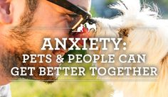 Anxiety: Pets & People Can Get Better Together.  Buck's anxiety about storms was irrational, but when you think about it, so are many human stressors. Just because we know our fears aren't rational doesn't make them any easier to deal with. In fact, it can make it harder!  Luckily, there are things you and your pet can do together to make a life a little less stressful for you both.