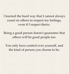the kind of person you choose to be.