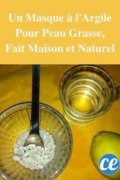 Un Masque à l'Argile Pour Peau Grasse, Fait Maison et Naturel.