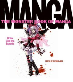 The Monster Book of Manga: Draw Like the Experts by Fernando Casaus, http://www.amazon.com/dp/0060829931/ref=cm_sw_r_pi_dp_6ts3pb046J8P5