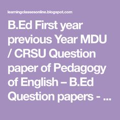 Ed First year previous Year MDU / CRSU Question paper of Pedagogy of English – B.Ed Question papers - Online ClassRoom Study Skills, Writing Skills, English Language Learning, Teaching English, Bachelor Of Education, Online Classroom, What Is Meant, Question Paper, Educational Websites
