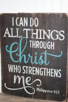 Wood Pallet Projects I can do all things through Christ who strengthens me, Philippians on reclaimed pallet wood sign Item measures 16 x Colors: Board is dark - Wood Pallet Signs, Wood Pallets, Wooden Signs, Reclaimed Wood Signs, Cuadros Diy, Deco Nature, Wooden Crafts, Wood Pallet Crafts, Diy Crafts