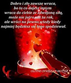 Dobro i zło zawsze wraca Motto, Lava Lamp, Words, Quotes, Life, Audi A6, Truths, Polish, Quotations