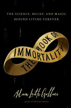 Author Adam Gollner, former editor of Vice magazine, offers an informative and fascinating exploration of human attitudes towards death and eternal life in The Book of Immortality. Compiling his reading, interviews, and visits to cryonic research sites into an enthralling tour of the subject, Gollner brings together disparate religious views on immortality as well as scientific research on aging.
