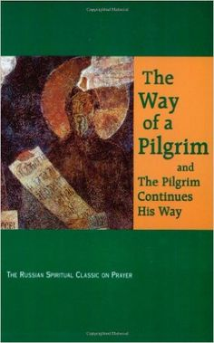 The Way of a Pilgrim: and The Pilgrim Continues His Way: R. M. French, Faith Annette Sand: 9780932727305: Amazon.com: Books