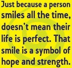 Positive Inspirational Quotes: Just because a person smiles...