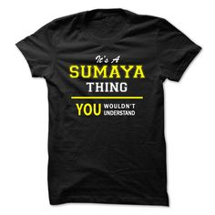 Its A √ SUMAYA thing, you wouldnt understand !!SUMAYA, are you tired of having to explain yourself? With this T-Shirt, you no longer have to. There are things that only SUMAYA can understand. Grab yours TODAY! If its not for you, you can search your name or your friends name.Its A SUMAYA thing, you wouldnt understand !!