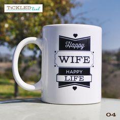 Happy Wife Happy Life  11 oz. Coffee Mug by TickledTeal, $14.99