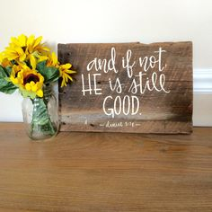 Reclaimed Wood Sign--And if Not, He is Still Good. by RealSimplicity on Etsy www. Reclaimed Wood S Reclaimed Wood Signs, Painted Wood Signs, Wooden Signs, Rustic Signs, Wood Crafts, Diy Crafts, Pallet Signs, Diy Signs, God Is Good