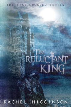 to read     The Reluctant King (Star-Crossed Series #5) by Rachel Higginson