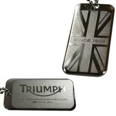 "The Triumph Dog Tag Necklace is new for 2013 and part of the Triumph Premium Collection. Features an etched Triumph Logo and Union flag with ""High Performance Motorcycles Since 1902"" script."