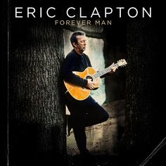 Eric Clapton Forever Man on 180g 2LP New 'Best Of' Collection Tracing Clapton's Reprise Years Legendary songwriter, vocalist, guitarist and 19-time Grammy Award-winner Eric Clapton will release a bran