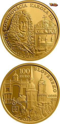 N♡T.100 euro: Coronations in Bratislava - the 300th anniversary of the coronation of Karol III Country:	Slovakia Mintage year:	2012 Issue date:	10.12.2012 Face value:	100 euro Diameter:	26.00 mm Weight:	9.50 g Alloy:	Gold Quality:	Proof Mintage:	5,200 pc proof Design:	Karol Ličko