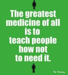 That's the goal of the medical field- prevention!  Hate the stigma the ignorant put on us the we push drugs- educate yourselves!