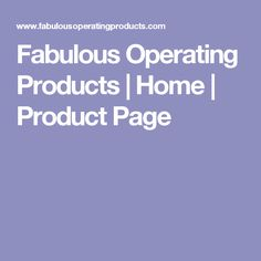 Fabulous Operating Products   Home   Product Page