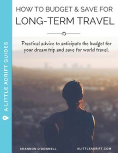 How Much Does it Cost to Travel the World? A full guide to saving and budgeting for long-term round the world travel.