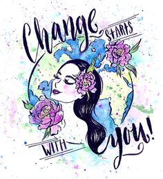 Change starts with you!