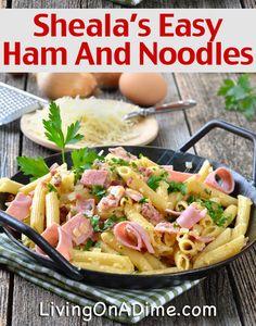 Sheala's Easy Ham and Noodles Recipe - Idea For Leftover Ham