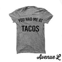 You Had Me At Tacos Tee by TheAvenueL on Etsy