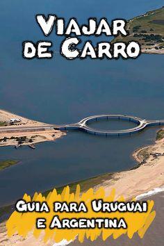 Quer dicas para viajar de carro para o Uruguai e Argentina? Veja tudo que precisa: carta verde, documentos e itens necessários, pedágios, gasolina, etc.