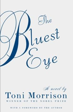 The Bluest Eye by Toni Morrison (PS3563.O8749 B55 1994)
