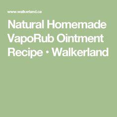 Natural Homemade VapoRub Ointment Recipe • Walkerland