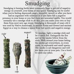 Smudging with sage clears any stale, stuck energies.