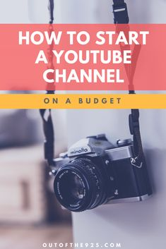 How to start a Youtube channel on a budget! This complete guide will show you how you can also start a YouTube Channel regardless of what budget you're on! #YouTube #YouTubeTips #Camera #Video | Outofthe925.com