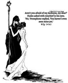 Hades and Persephone - Quotes - Populer Tattoo Pin Share Retro Humor, Quotes To Live By, Me Quotes, Dark Quotes, Qoutes, Funny Quotes, Music Quotes, Quotations, Lore Olympus