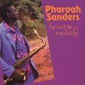 Pharoah Sanders - Heart Is a Melody