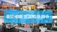 The Best Home Designs of 2015 - http://www.house-decoratingideas.com/the-best-home-designs-of-2015