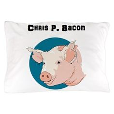 Chris P. Bacon Pillow Case> Chris P. Bacon> A Literate Phoenix