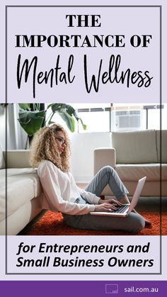 The importance of mental wellness for entrepreneurs and small business owners Business Advice, Sailing, Entrepreneur, Blogging, Wellness, Australia, Lifestyle, Health, Candle