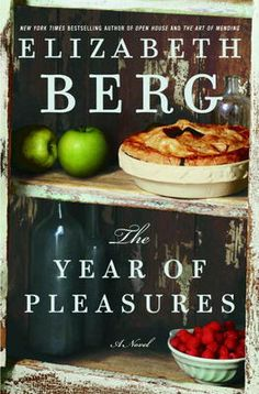 The Year of Pleasures by Elizabeth Berg, Click to Start Reading eBook, In this rich and deeply satisfying novel by the beloved author of The Art of Mending,   and Open Hous